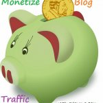 Monetize Blog Traffic - Ultimate Guide to Make Money from Blog