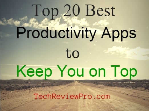 Best Productivity Apps for Android, iOS, Windows, Mac, Blackberry and Multi-OS to Keep You on Top and Productive