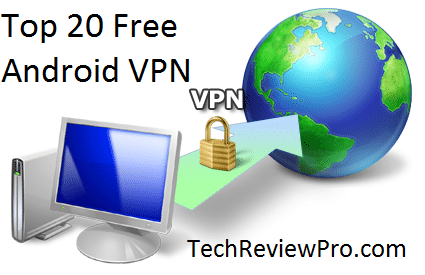 Top 20 Free Android VPN Apps to Surf Anonymously and Securely