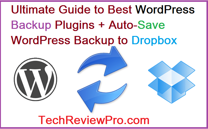 Auto-Save Complete WordPress Database Backup to Dropbox Using Best WordPress Backup Plugins