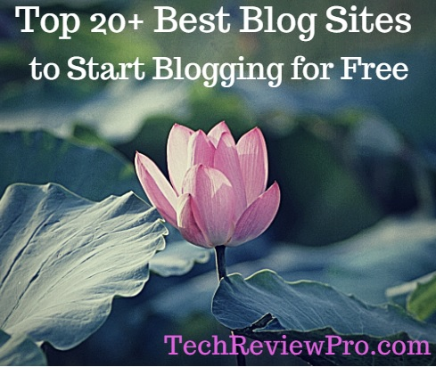 Top 20+ Best Blog Sites to Start Blogging for Free