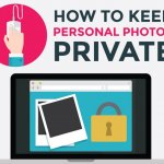 How-to-Keep-Your-Personal-Photos-Private-to-Protect-Your-Privacy-On-The-Internet - Protect Your Privacy