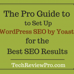 The Pro Guide to Install and Set Up WordPress SEO by Yoast for Best SEO Results