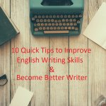 10 Quick Tips - How to Improve English Writing Skills and Become Better Writer