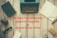 10 Quick Tips to Improve English Writing Skills and Be Better Writer