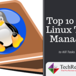 Top 10 Best Linux Task Managers