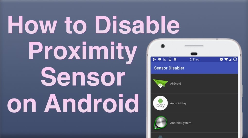 How to Disable Proximity Sensor on Android?