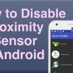 How to Disable Proximity Sensor on Android