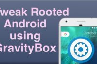 How to Tweak Rooted Android Device using Gravitybox Unlocker?