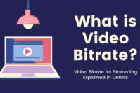 What is Video Bitrate? Video Bitrate for Streaming Explained in Details